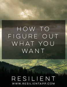 How to Figure Out What You Want