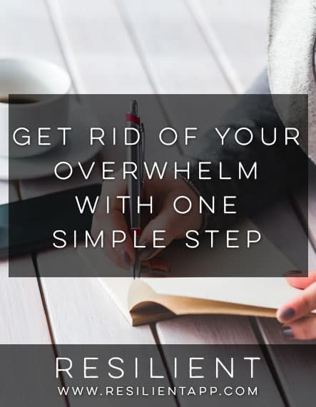 Get Rid of Your Overwhelm with One Simple Step
