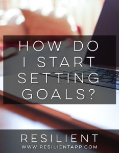 How Do I Start Setting Goals?