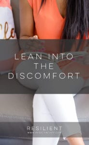 Lean into the Discomfort