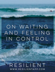 On Waiting and Feeling in Control