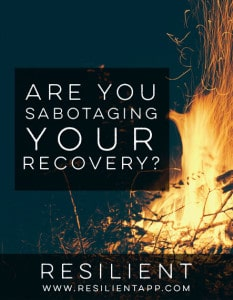 Are You Sabotaging Your Recovery?