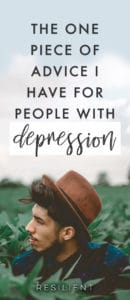 If I gave just one piece of advice to someone struggling with depression, it would be this. It's deceptively simple, but it has the power to change your life.