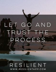 Let Go and Trust the Process