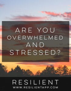 Are you overwhelmed and stressed?
