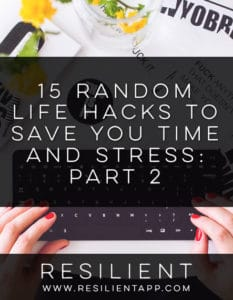 15 Random Life Hacks to Save You Time and Stress: Part 2