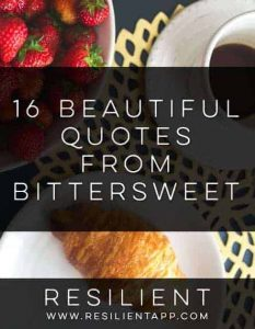 16 Beautiful Quotes from Bittersweet