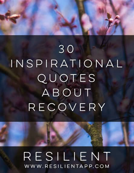 30 Inspirational Quotes About Recovery