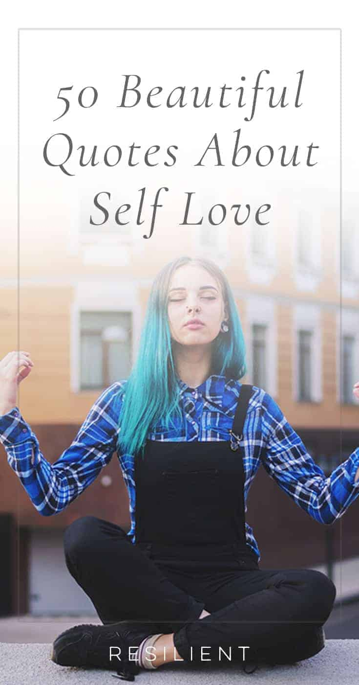 Here are 50 beautiful quotes about self love and learning to love yourself.