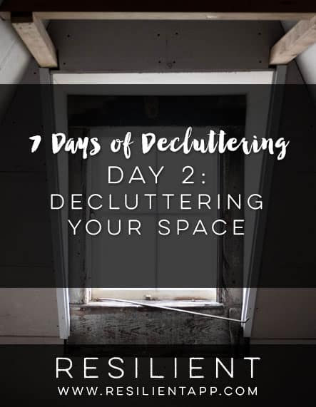7 Days of Decluttering Day 2: Decluttering Your Space