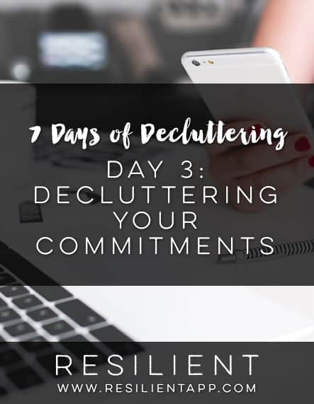 7 Days of Decluttering Day 3: Decluttering Your Commitments