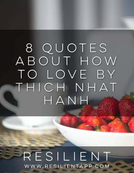 8 Quotes About How to Love by Thich Nhat Hanh