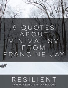9 Quotes About Minimalism from Francine Jay