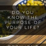 Do You Know the Purpose of Your Life?