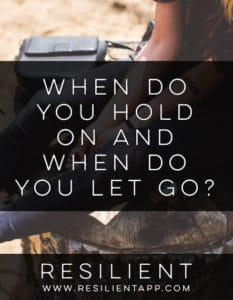 When Do You Hold On and When Do You Let Go?