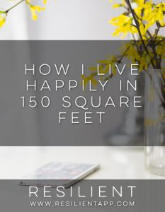 How I Live Happily in 150 Square Feet