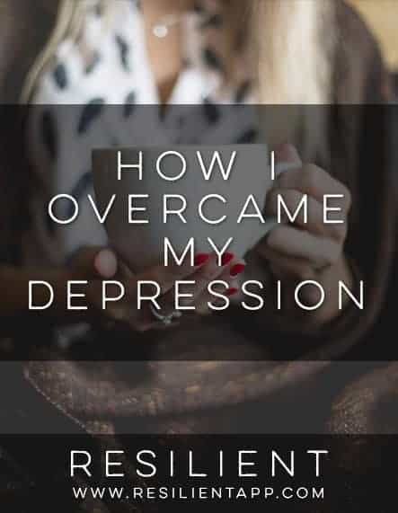 How I Overcame My Depression
