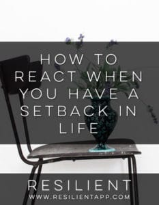 How to React When You Have a Setback in Life
