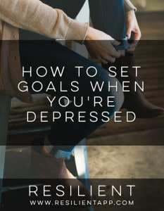 How to Set Goals When You're Depressed