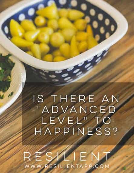 """Is there an """"advanced level"""" to happiness?"""
