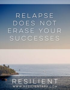 Relapse Does Not Erase Your Successes