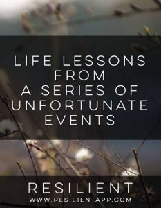 Life Lessons from a Series of Unfortunate Events