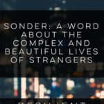 Sonder: A word about the complex and beautiful lives of strangers