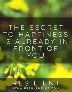 The Secret to Happiness is Already in Front of You