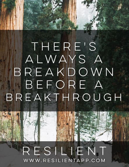 There's Always a Breakdown Before a Breakthrough