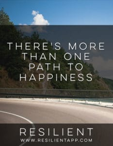 There's More Than One Path to Happiness