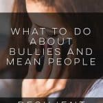 What to Do about Bullies and Mean People