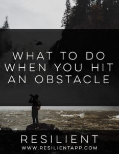 What to Do When You Hit an Obstacle