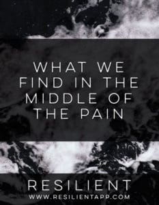 What We Find in the Middle of the Pain