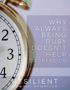 Why Always Being Busy Doesn't Help Depression