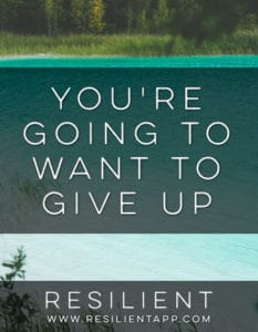 You're Going to Want to Give Up