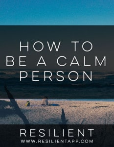 How to Be a Calm Person