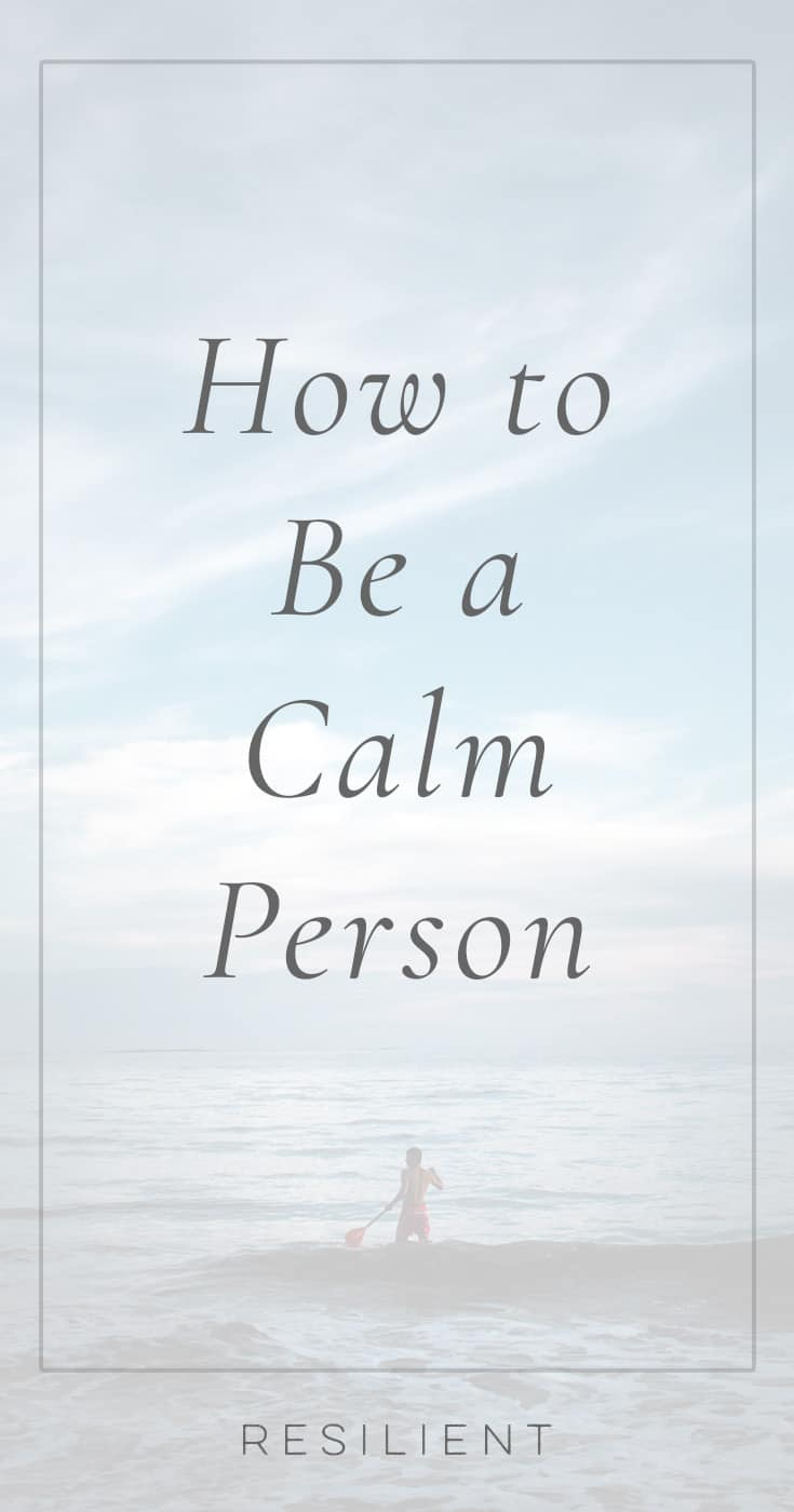 Being a calm person can help you navigate the difficult times in your life with ease and grace and handle situations with more patience and forgiveness. Being a calm person is not necessarily how you're born but how you train yourself to be. Here's how to be a calm person.