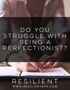 Do You Struggle with Being a Perfectionist?