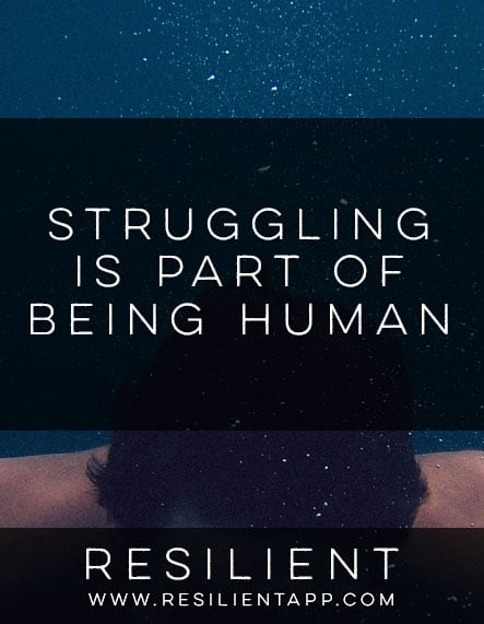Struggling is Part of Being Human