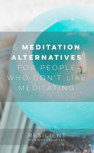 5 Meditation Alternatives for People Who Don't Like Meditating