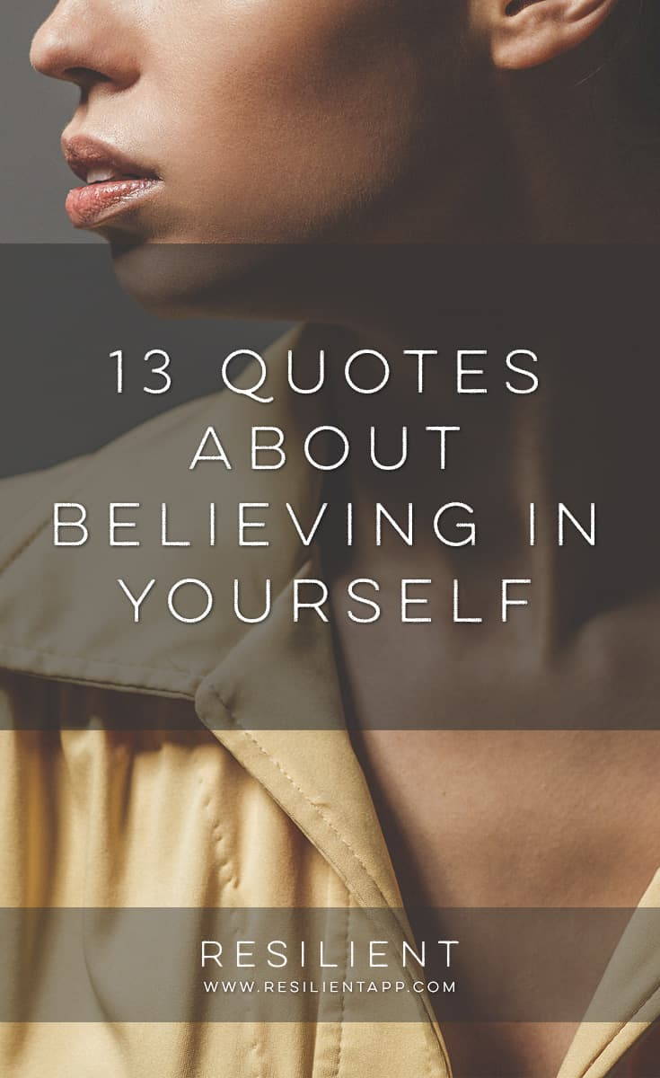 Sometimes a few encouraging words are all you need to get your motivation and plans back on track with where they should be. Here are 13 quotes about believing in yourself to help inspire you to keep going toward your dreams. :)