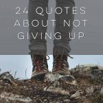 24 Quotes About Not Giving Up