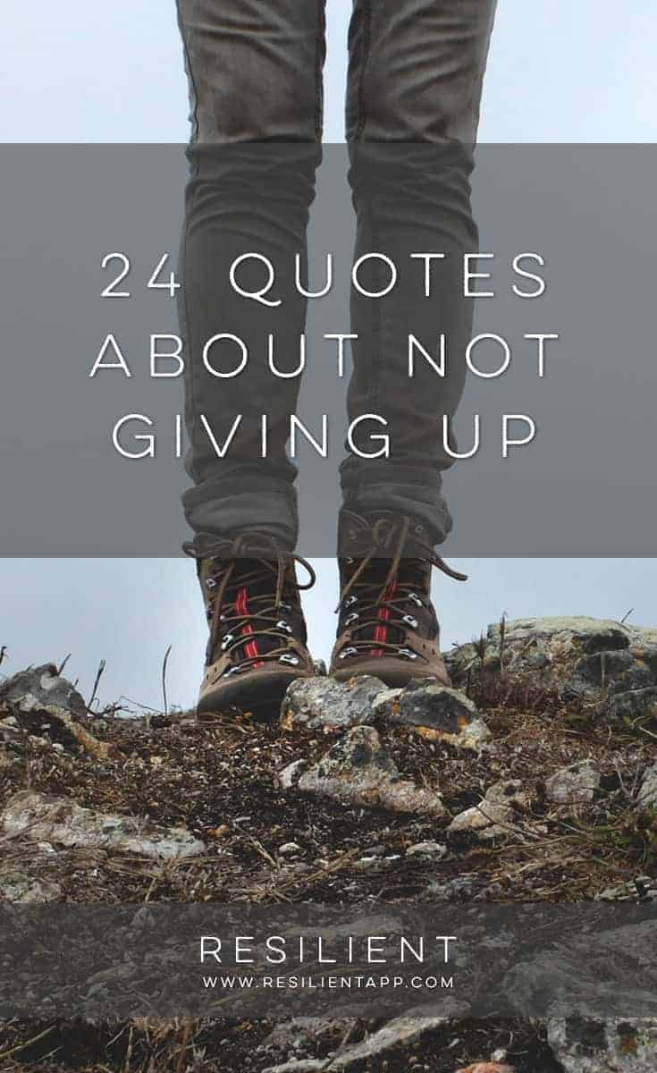 When you're in the middle of a journey toward accomplishing something, there will probably be setbacks and obstacles along the way, but the important thing is to never give up. Here are 24 quotes about not giving up to give you the inspiration to keep going.