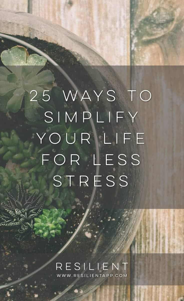 Life can get hectic at times, but there are lots of things you can do to actively simplify your life. Here are 25 ways to simplify your life for less stress.