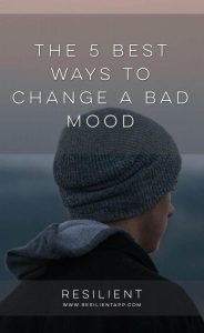 The 5 Best Ways To Change A Bad Mood