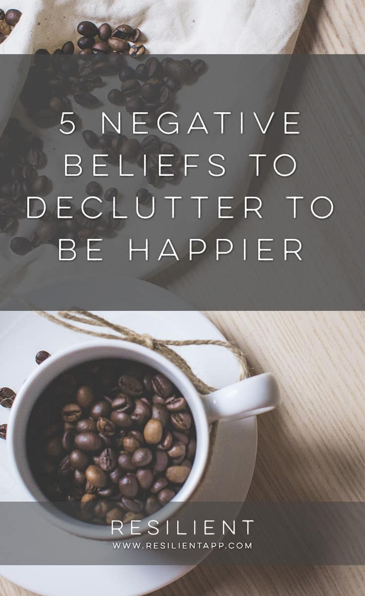 A lot of being happy comes down to your personal beliefs about life and yourself. Here are 5 negative beliefs to declutter to be happier. Are any of these beliefs getting in the way of you being happy? Keep reading to find out.