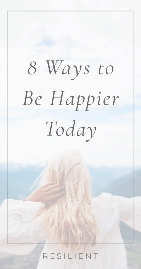 8 Ways to Be Happier Today