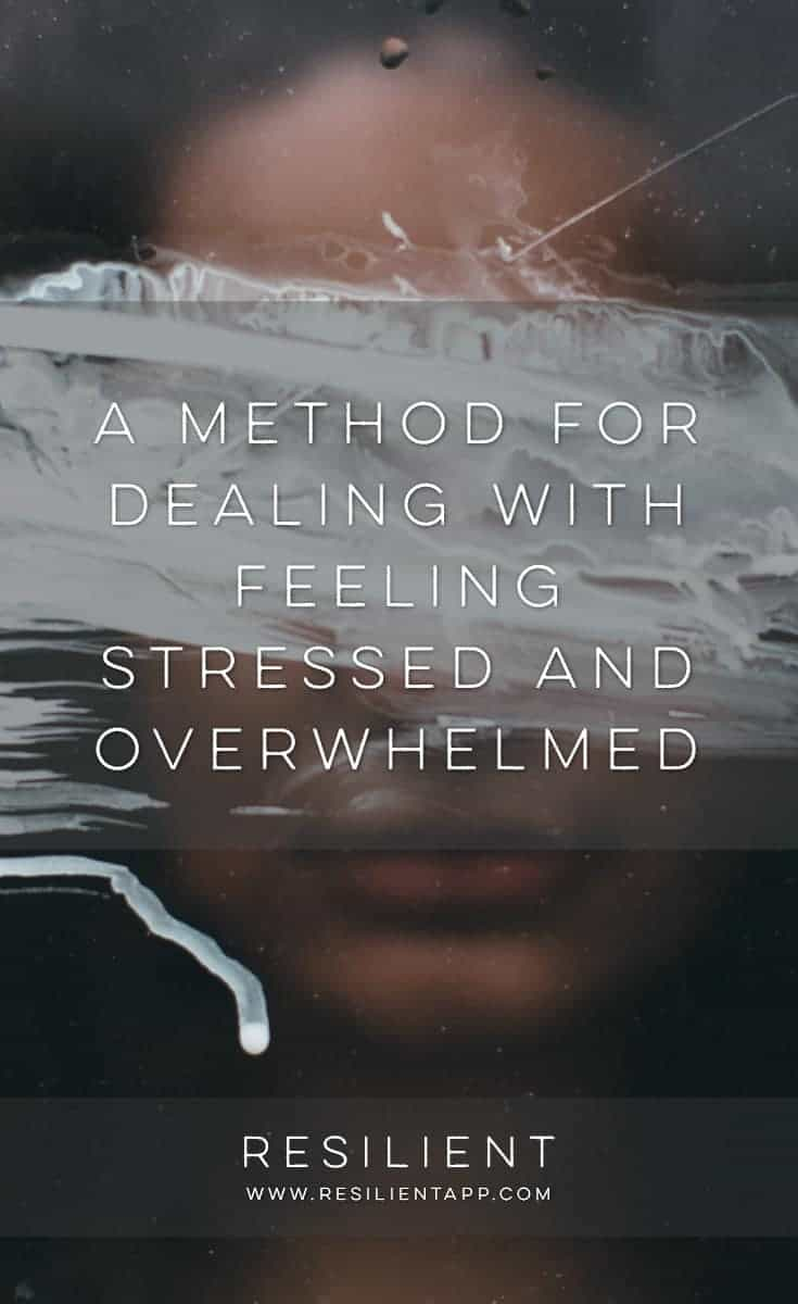 a method for dealing with feeling stressed and overwhelmed