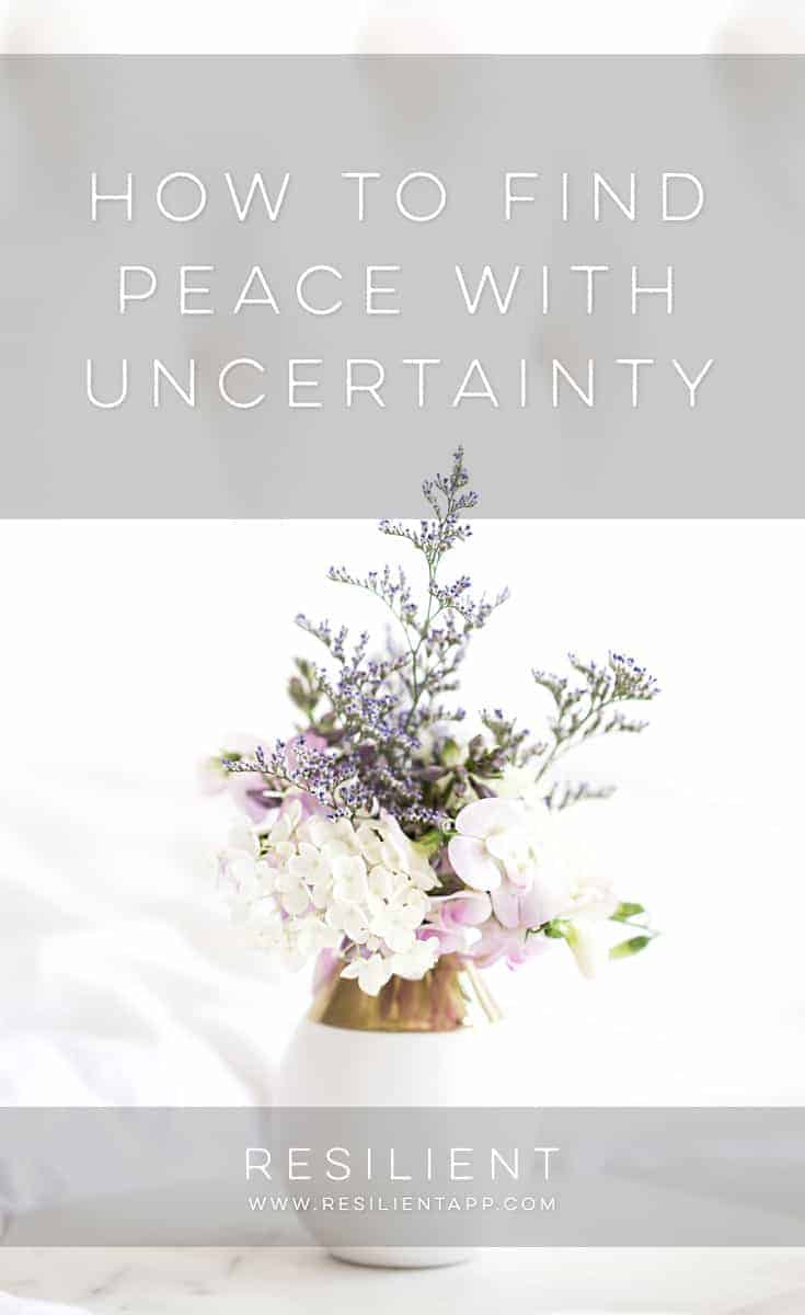 Fear of an uncertain future: it can stop us from doing great things, and it can keep us holding onto things that are hurting us. Here's how to find peace with uncertainty.