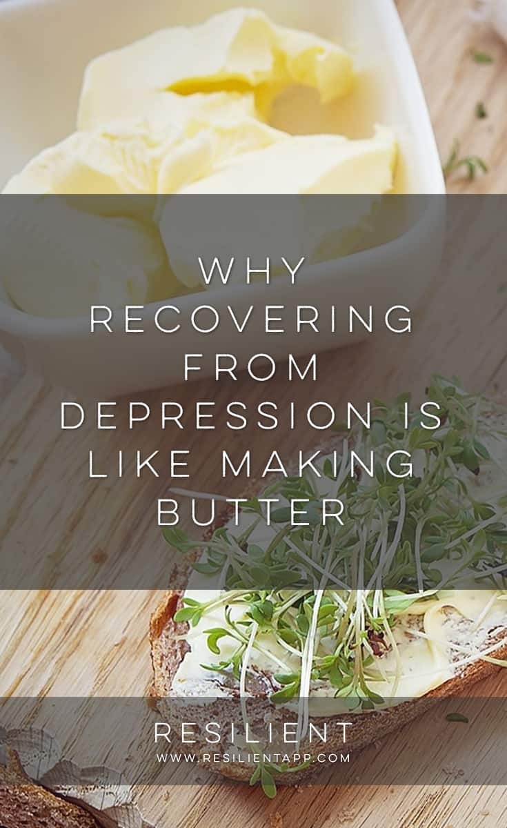 A while back I decided to make homemade butter for fun and the whole process of it strangely reminded me of what it's like to recover from depression. Here's why recovering from depression is like making butter.